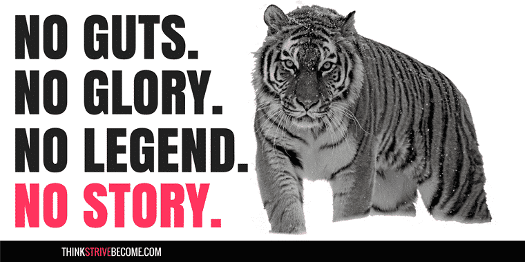 No Guts No Glory No Legend No Story