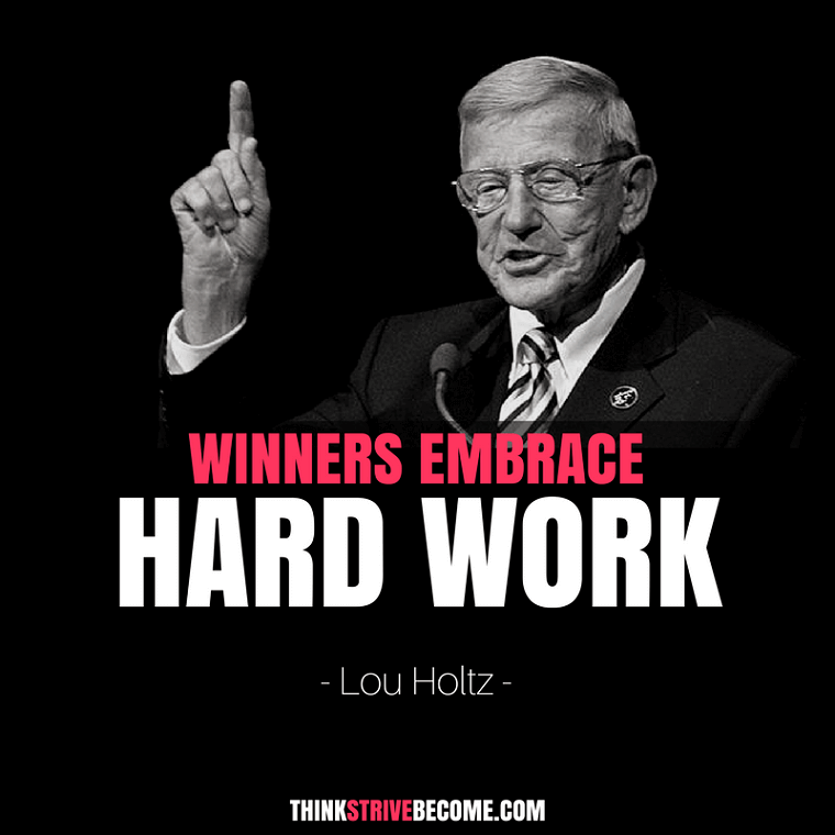 Winners Embrace Hard Work - Holtz