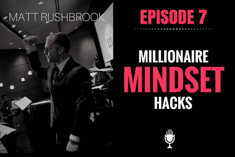 Millionaire Mindset Hacks - Matt Rushbrook