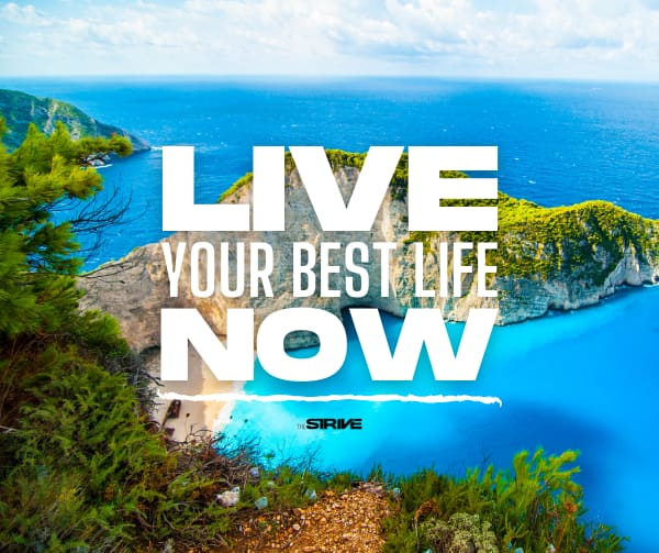 Live Your Best Life Now