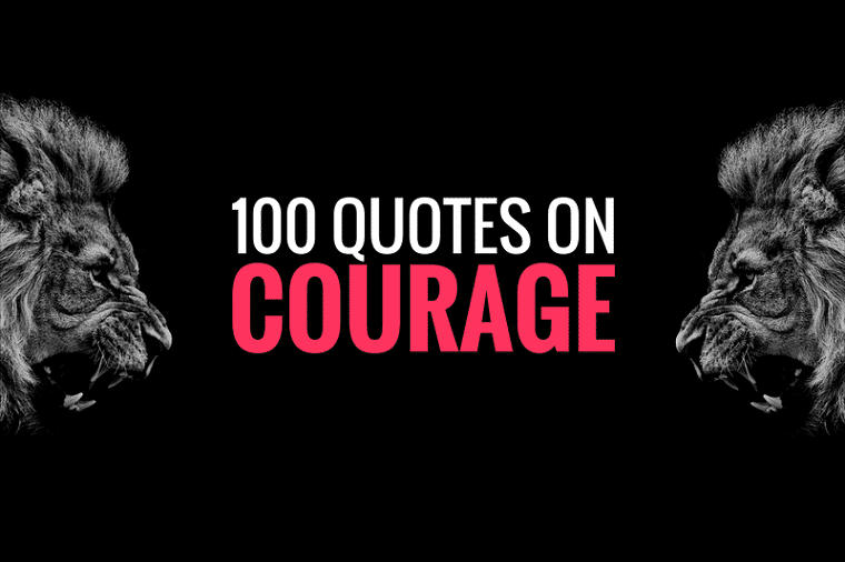 60 Powerful Courage Quotes To Help You Become Unstoppable Classy Quotes Courage