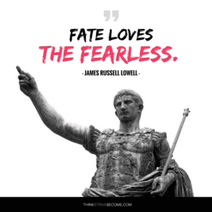 Courage and Fearless Quote
