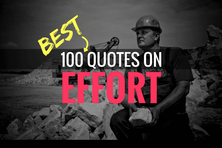 The 100 Best Quotes on Effort
