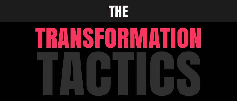 TRANSFORMATION TACTICS