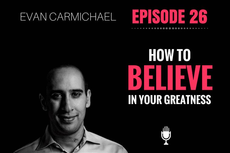 Believe in Your Greatness