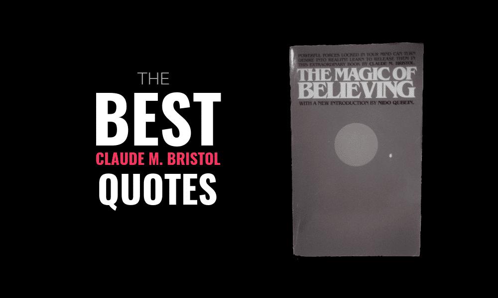 Best Claude M. Bristol Quotes