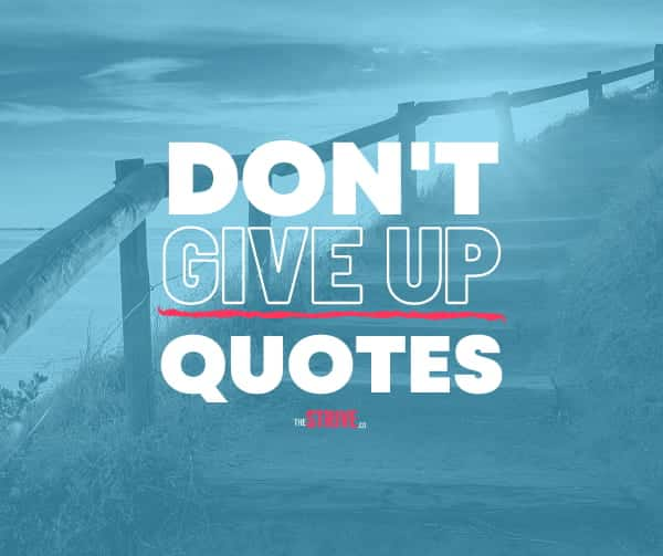 Inspirational Don't Give Up Quotes