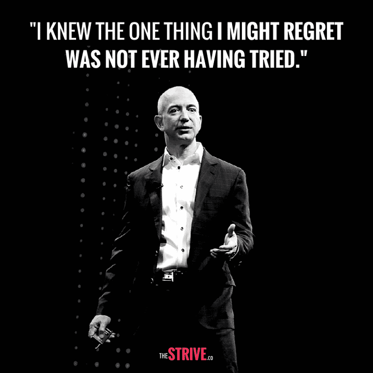 Regret never having tried - Jeff Bezos quote