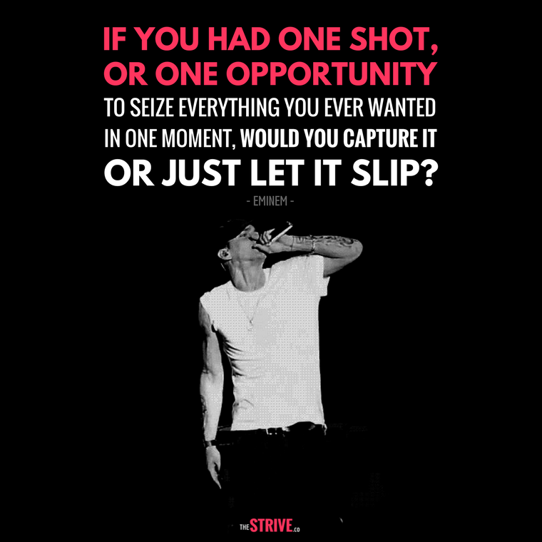 One shot one opportunity eminem quote