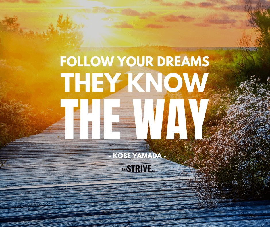 55 Inspirational Quotes to Help You Follow Your Dreams