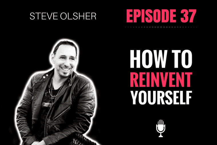 Reinvent Yourself Steve Olsher