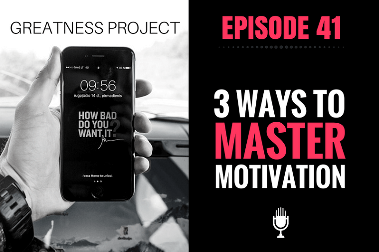 3 Ways to Master Motivation