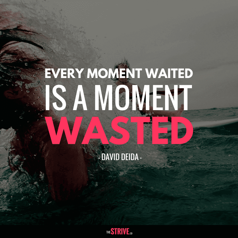 Every moment waited quote