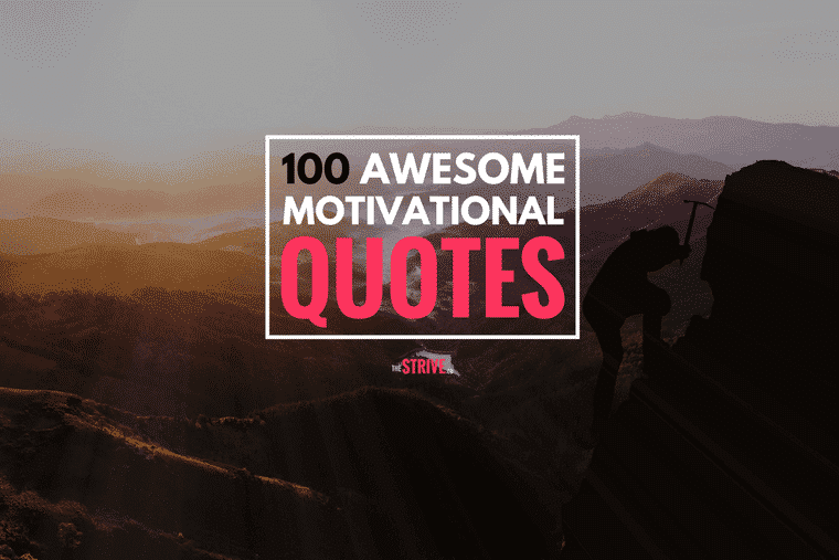 100 Best Motivational Quotes To Help You Win More In Life The Strive