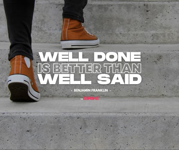 Well Done is Better Action Quote