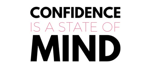 Confidence is a State of Mind
