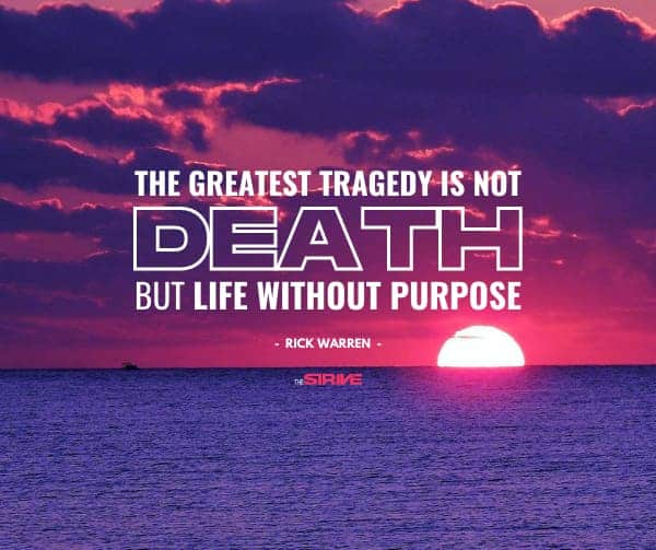 Greatest Tragedy Quote on Purpose