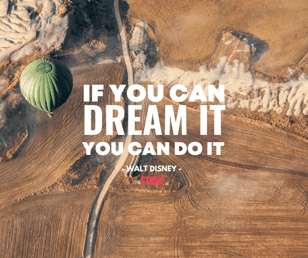 If you can dream it you can do it quote