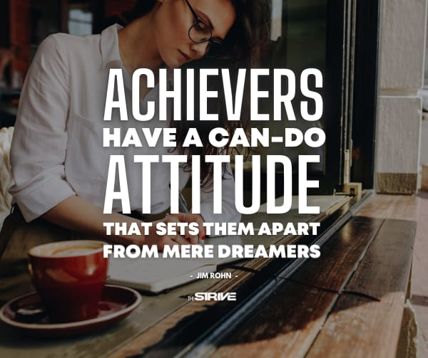 Achievers Have a Can Do Attitude Quote