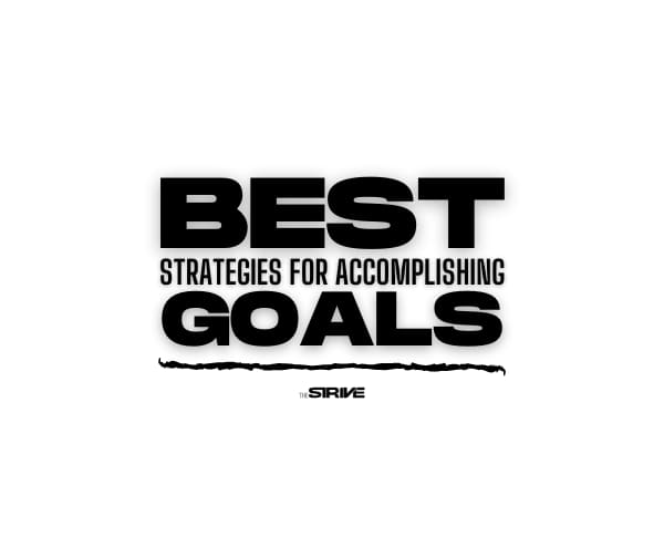 Best Tips for Accomplishing Your Goals