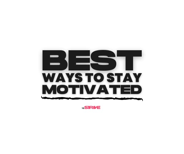 Best Ways to Stay Motivated