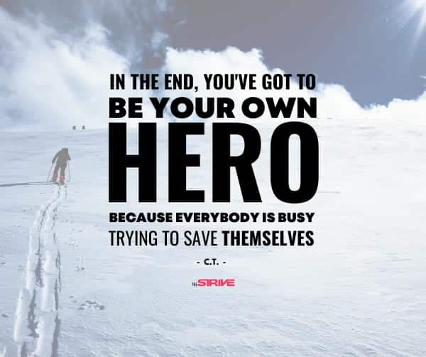 Be Your Own Hero Quote