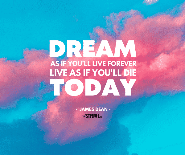 Dream as if You'll Live Forever Quote