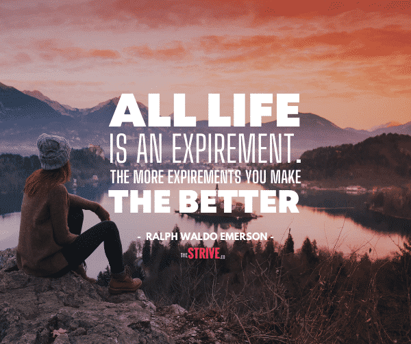 All life is an expirement quote