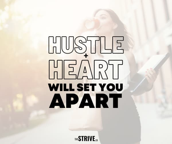 Hustle and Heart Quote