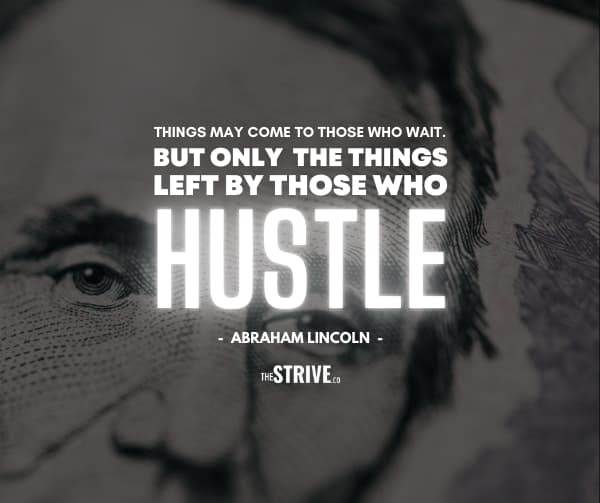 Abraham Lincoln Hustle Quote