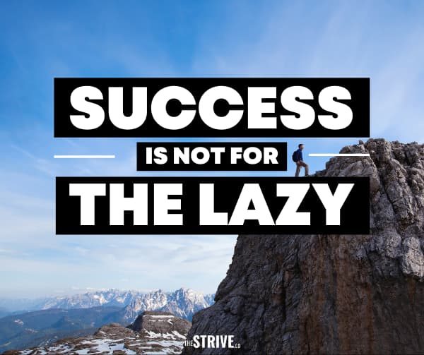 Success is not for the lazy quote