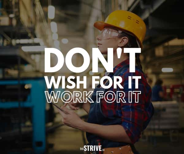 Don't Wish For It Quote