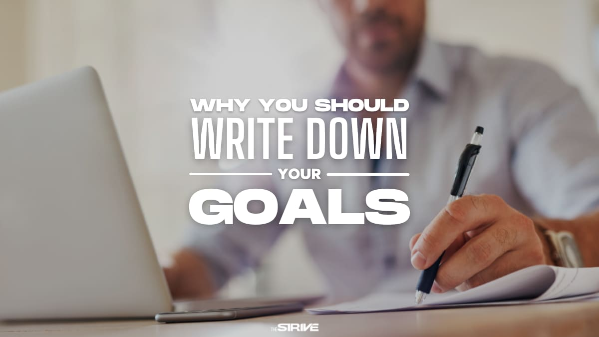 Start Writing Down Your Goals