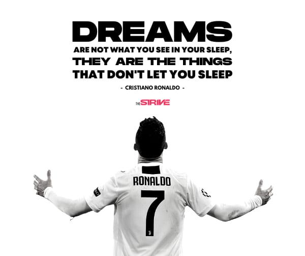 Cristiano Ronaldo Dream Quote
