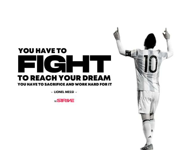 Messi Fight For Your Dream Quote