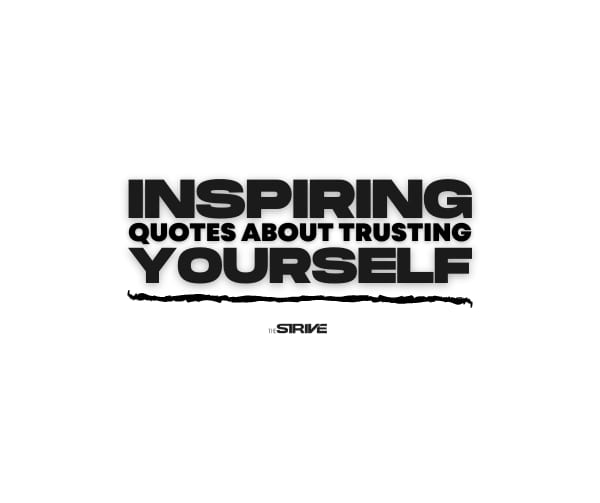 Inspiring Quotes About Trusting Yourself