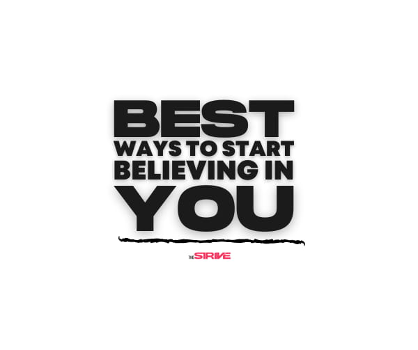 Best Ways to Start Believing in You