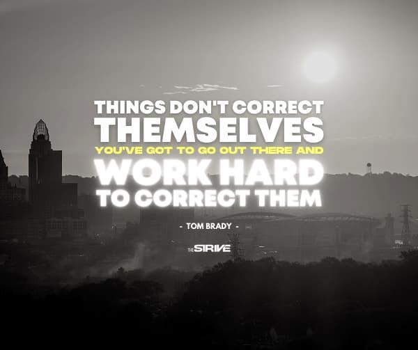 Tom Brady Quote on Working Hard