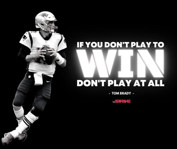 Tom Brady Success Story Quote