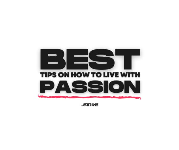 Tips on How to Live With Passion