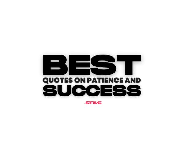 Best Quotes on Patience and Success