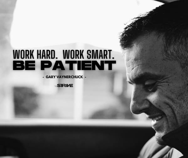 Gary Vaynerchuk Quote on Patience