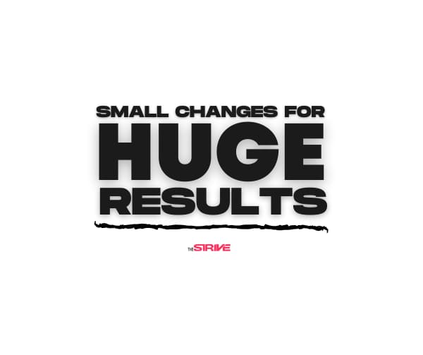 Small Changes for Huge Results