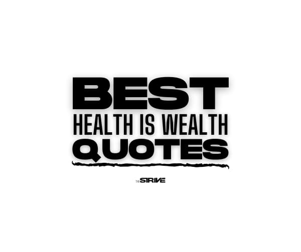 Best Health is Wealth Quotes