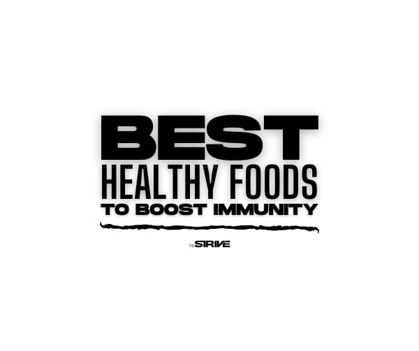 Best Healthy Foods to Boost Immunity