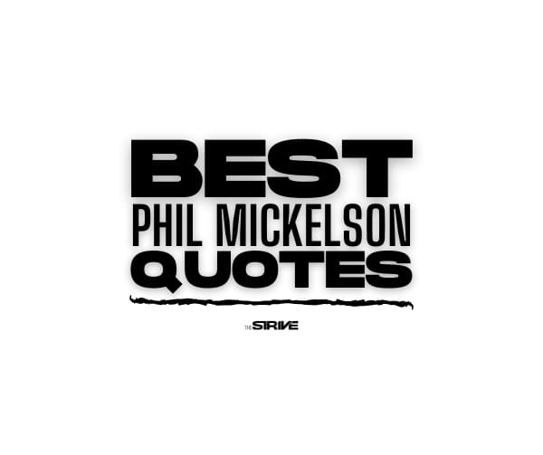 Best Phil Mickelson Quotes
