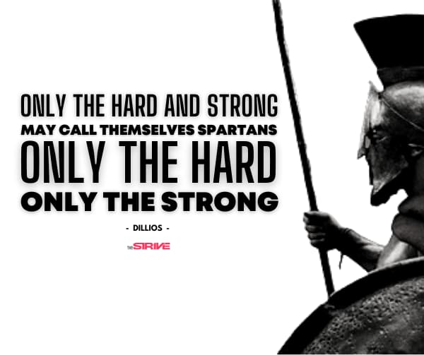 Spartan Quote - Only The Strong