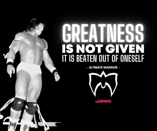 Ultimate Warrior Greatness Quote