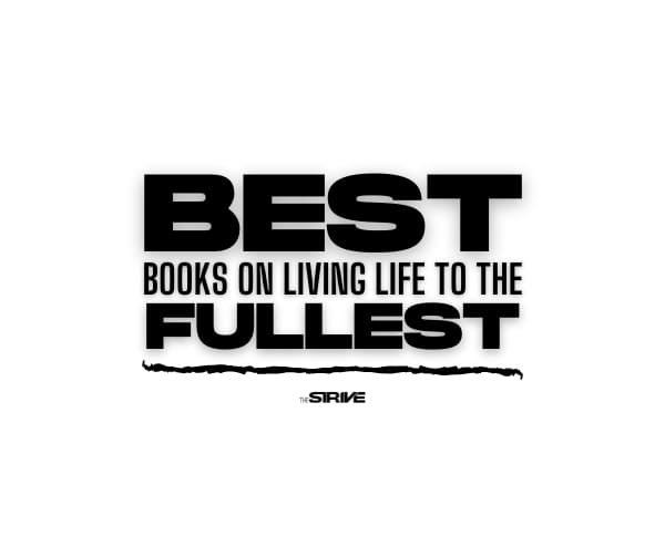 Best Books on Living Life to The Fullest