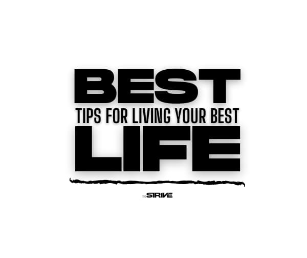 Best Tips for Living Your Best Life